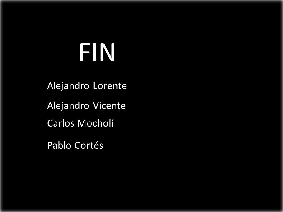 FIN Alejandro Lorente Alejandro Vicente Carlos Mocholí Pablo Cortés