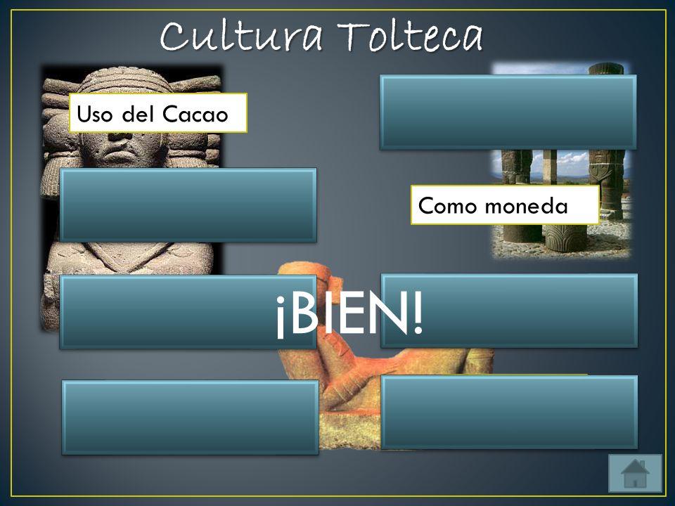 Cultura Tolteca Años que abarca 900 a 1200 d. C. Como moneda Uso del Cacao Ahí se depositaban ofrendas y se hacían sacrificios Chacmool Posclásico Per