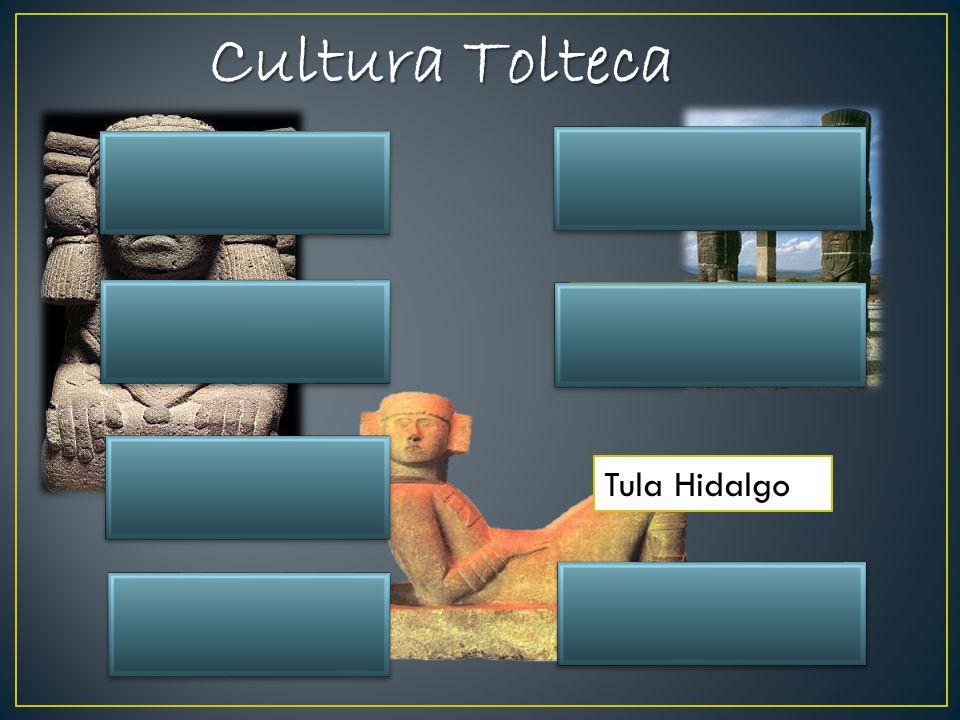 Cultura Tolteca Objetos y bebidas (Pulque) Uso del Maguey Tula Hidalgo Ubicación Ince nsari o Chacmool, los atlantes, serpientes emplumadas y altar de