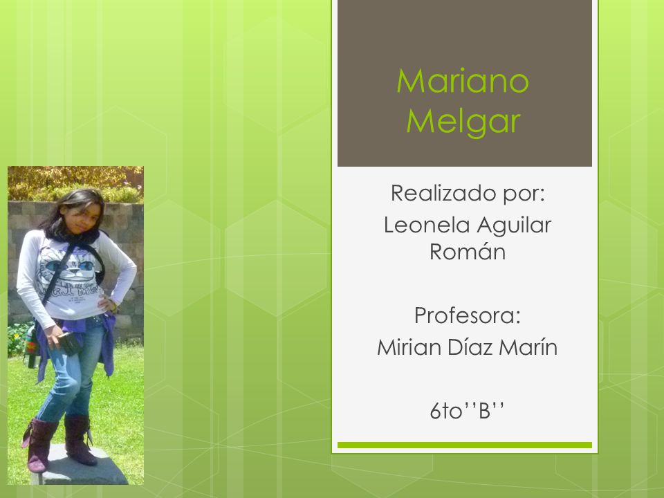 Mariano Melgar Realizado por: Leonela Aguilar Román Profesora: Mirian Díaz Marín 6toB