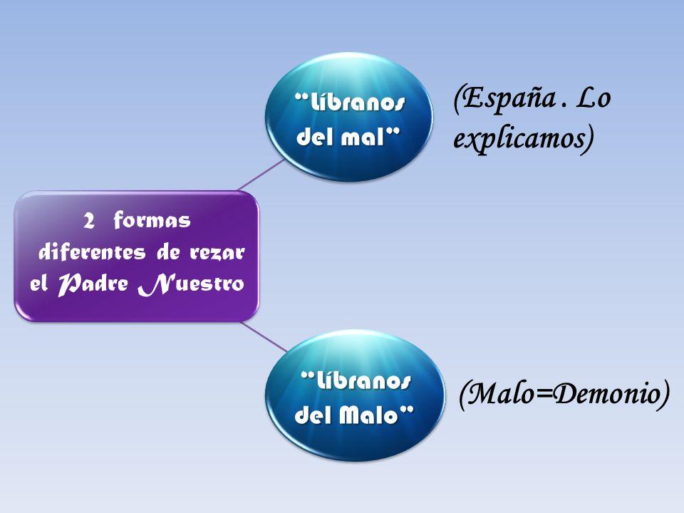 Líbranos del mal Líbranos del Malo 2 formas diferentes de rezar el Padre Nuestro (España. Lo explicamos) (Malo=Demonio)