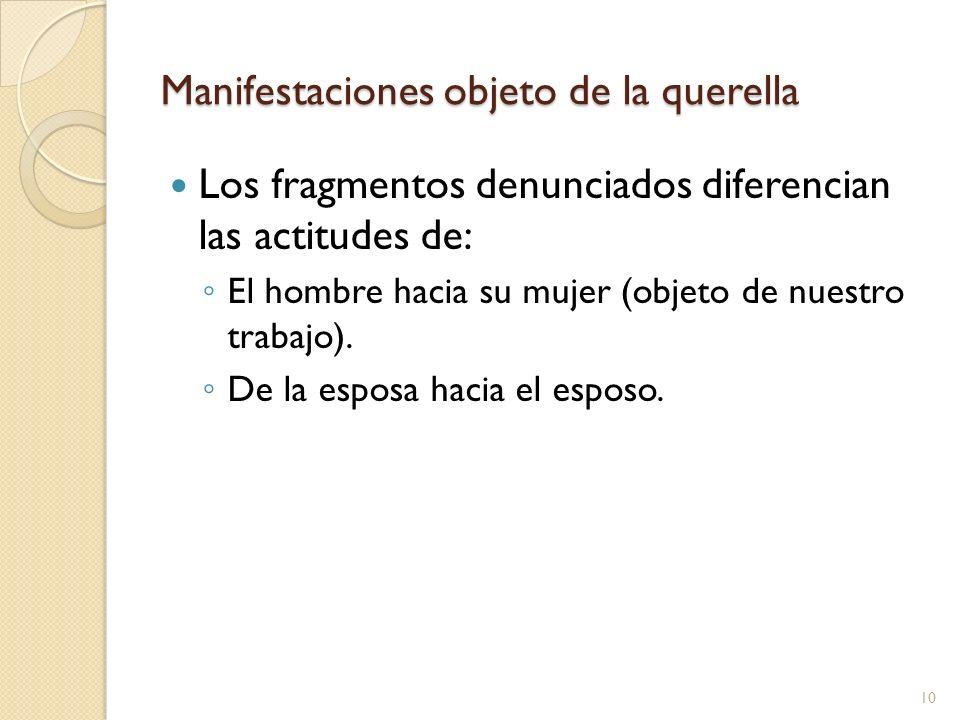 Manifestaciones objeto de la querella Los fragmentos denunciados diferencian las actitudes de: El hombre hacia su mujer (objeto de nuestro trabajo). D