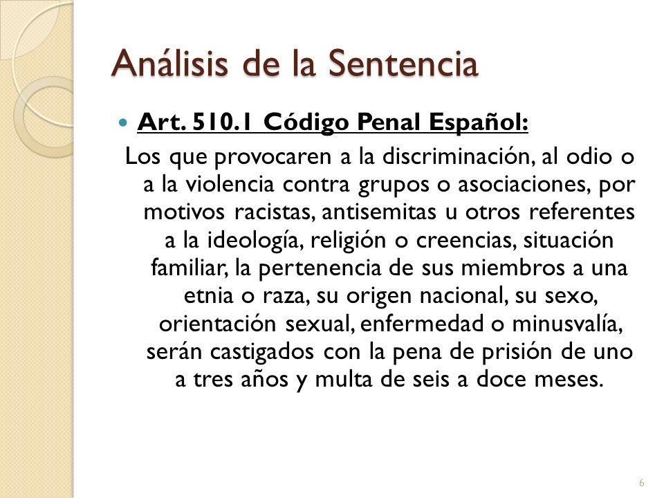 Análisis de la Sentencia Art. 510.1 Código Penal Español: Los que provocaren a la discriminación, al odio o a la violencia contra grupos o asociacione