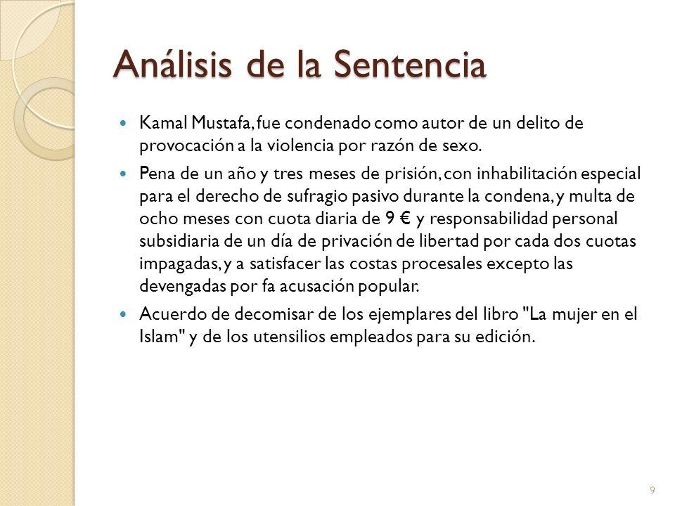 Análisis de la Sentencia Kamal Mustafa, fue condenado como autor de un delito de provocación a la violencia por razón de sexo. Pena de un año y tres m
