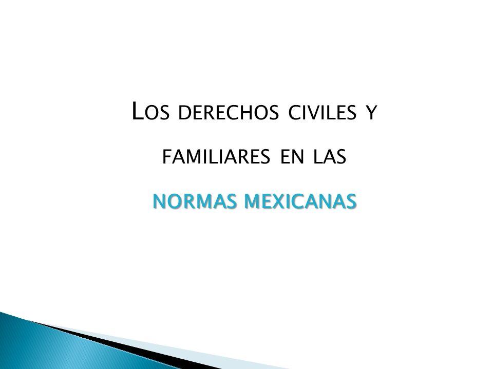 L OS DERECHOS CIVILES Y FAMILIARES EN LAS NORMAS MEXICANAS