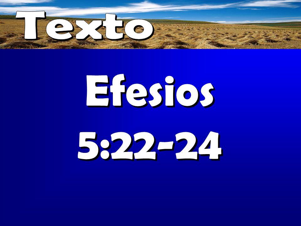 Efesios 5:22-24 Efesios 5:22-24