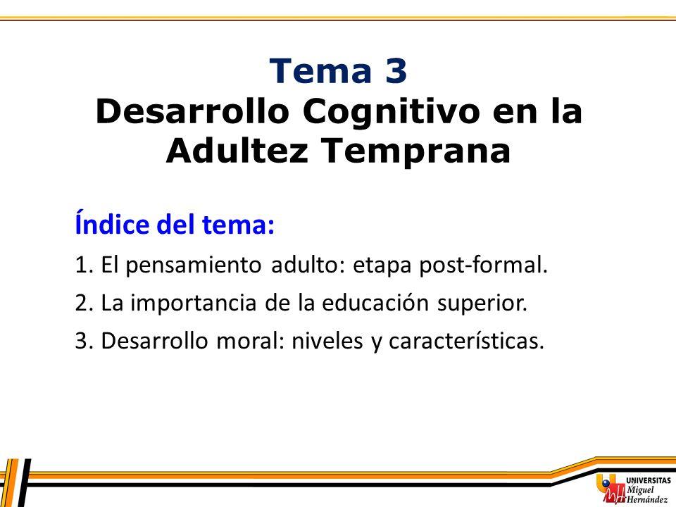Desarrollo cognitivo en la adultez temprana OBJETIVOS: 1.¿Qué caracteriza al pensamiento adulto.