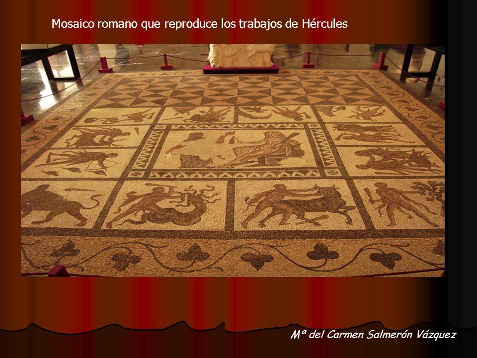 Mosaico romano que reproduce los trabajos de Hércules Mª del Carmen Salmerón Vázquez