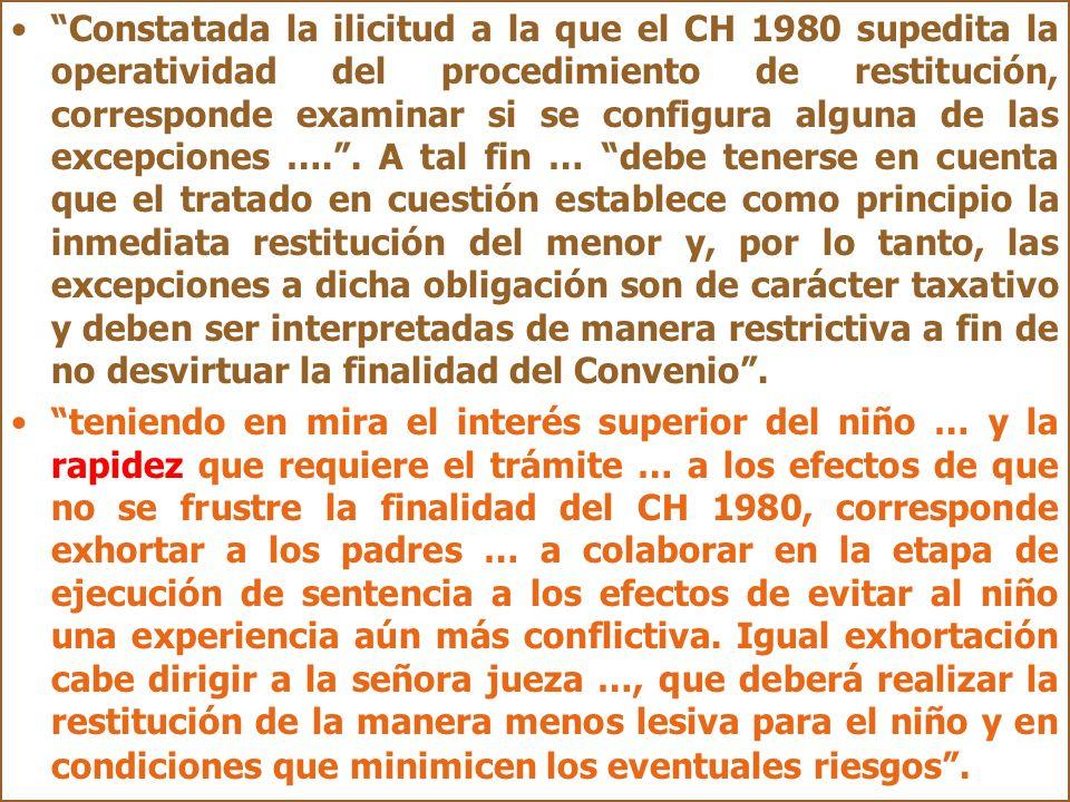 Constatada la ilicitud a la que el CH 1980 supedita la operatividad del procedimiento de restitución, corresponde examinar si se configura alguna de l