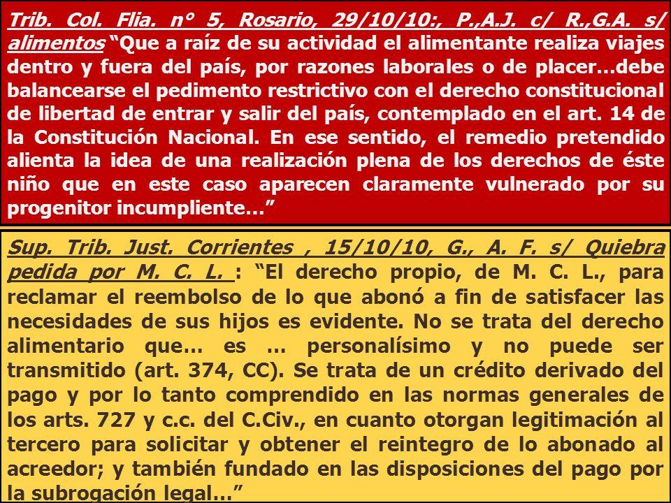 Trib. Col. Flia. n° 5, Rosario, 29/10/10:, P.,A.J. c/ R.,G.A. s/ alimentos Que a raíz de su actividad el alimentante realiza viajes dentro y fuera del