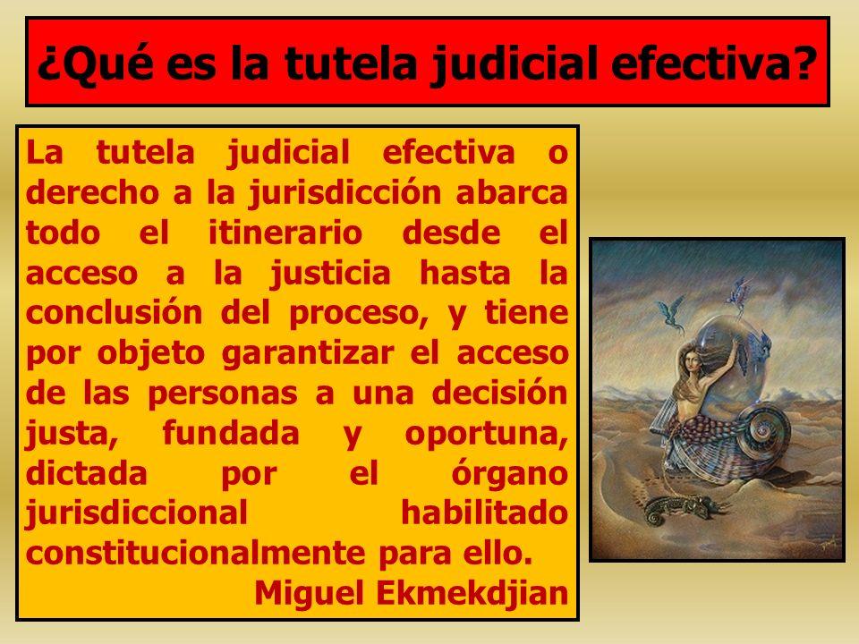 ¿Qué es la tutela judicial efectiva? La tutela judicial efectiva o derecho a la jurisdicción abarca todo el itinerario desde el acceso a la justicia h