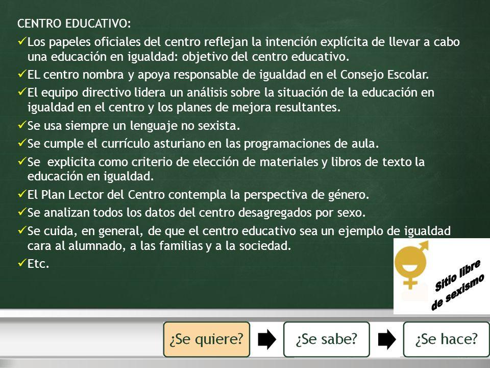 CENTRO EDUCATIVO: Los papeles oficiales del centro reflejan la intención explícita de llevar a cabo una educación en igualdad: objetivo del centro edu