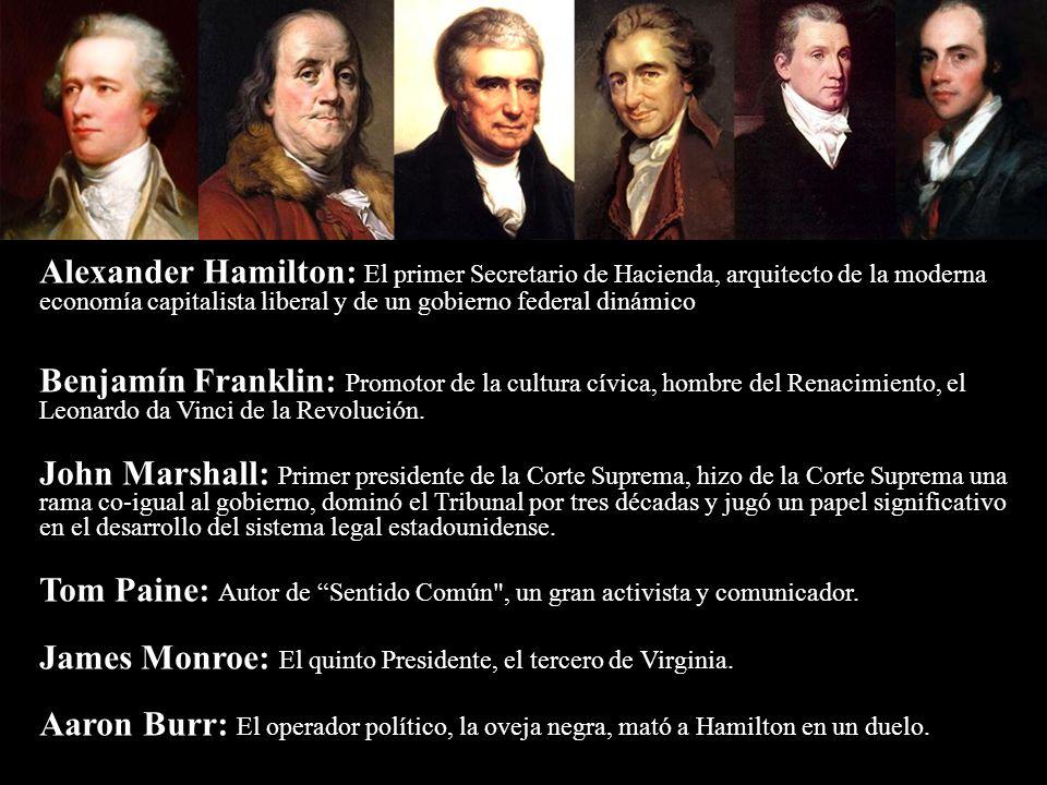 Alexander Hamilton: El primer Secretario de Hacienda, arquitecto de la moderna economía capitalista liberal y de un gobierno federal dinámico Benjamín