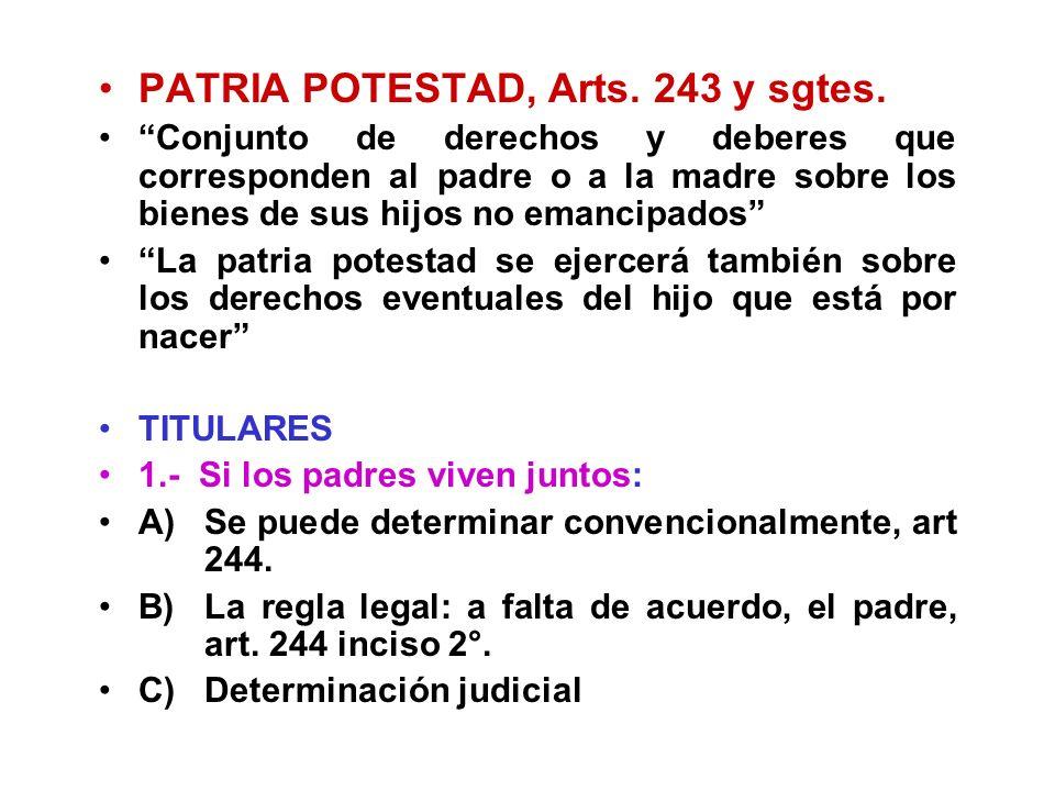 PATRIA POTESTAD, Arts. 243 y sgtes. Conjunto de derechos y deberes que corresponden al padre o a la madre sobre los bienes de sus hijos no emancipados