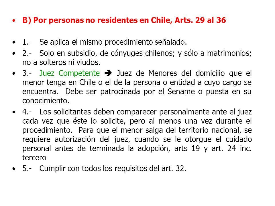 B) Por personas no residentes en Chile, Arts. 29 al 36 1.-Se aplica el mismo procedimiento señalado. 2.-Solo en subsidio, de cónyuges chilenos; y sólo