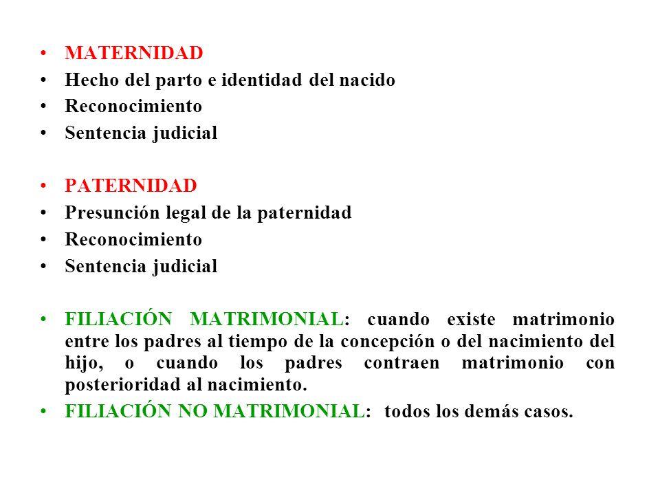 MATERNIDAD Hecho del parto e identidad del nacido Reconocimiento Sentencia judicial PATERNIDAD Presunción legal de la paternidad Reconocimiento Senten