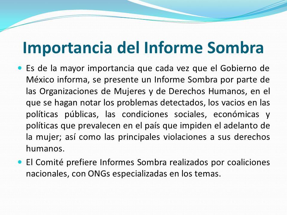Importancia del Informe Sombra Es de la mayor importancia que cada vez que el Gobierno de México informa, se presente un Informe Sombra por parte de l