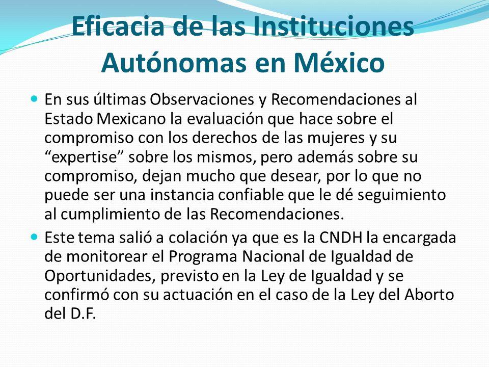 Eficacia de las Instituciones Autónomas en México En sus últimas Observaciones y Recomendaciones al Estado Mexicano la evaluación que hace sobre el co