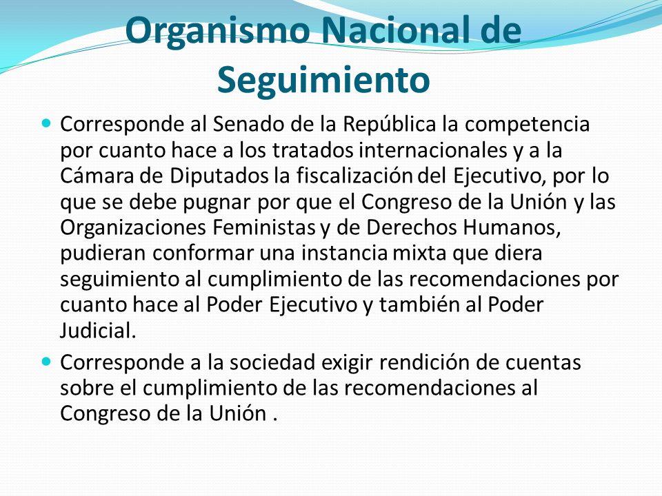 Organismo Nacional de Seguimiento Corresponde al Senado de la República la competencia por cuanto hace a los tratados internacionales y a la Cámara de