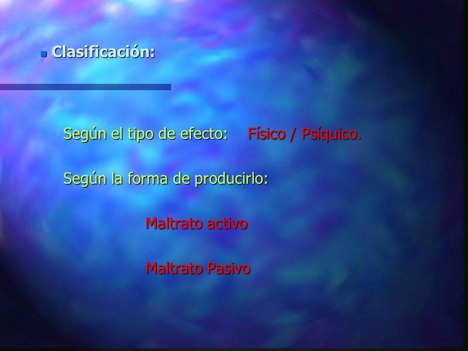 Según el tipo de efecto: Físico / Psíquico.