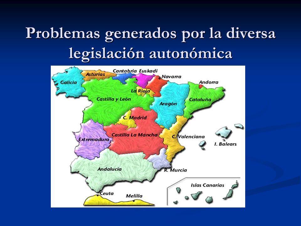 Problemas generados por la diversa legislación autonómica