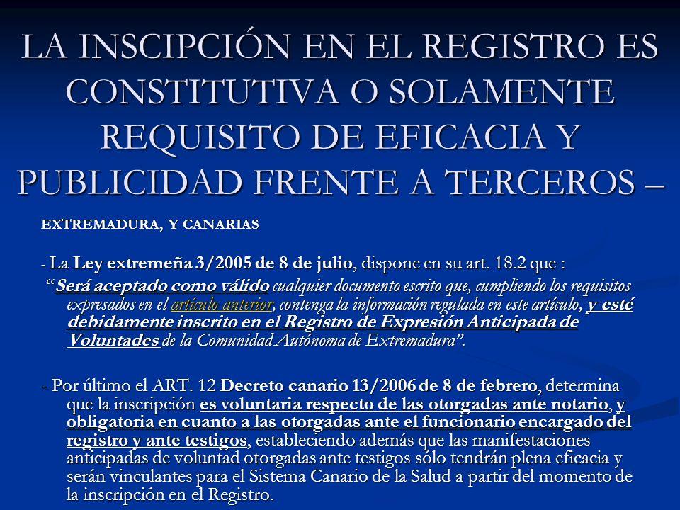 LA INSCIPCIÓN EN EL REGISTRO ES CONSTITUTIVA O SOLAMENTE REQUISITO DE EFICACIA Y PUBLICIDAD FRENTE A TERCEROS – EXTREMADURA, Y CANARIAS - La Ley extre