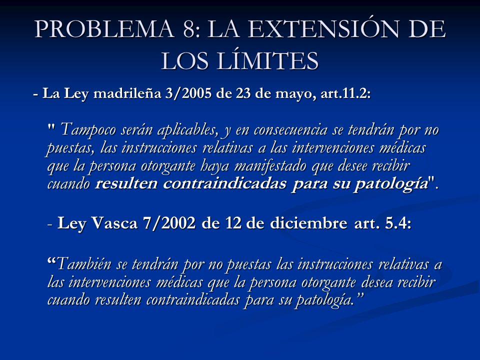 PROBLEMA 8: LA EXTENSIÓN DE LOS LÍMITES - La Ley madrileña 3/2005 de 23 de mayo, art.11.2: - La Ley madrileña 3/2005 de 23 de mayo, art.11.2:
