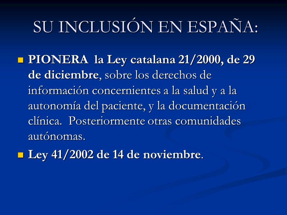 SU INCLUSIÓN EN ESPAÑA: SU INCLUSIÓN EN ESPAÑA: PIONERA la Ley catalana 21/2000, de 29 de diciembre, sobre los derechos de información concernientes a