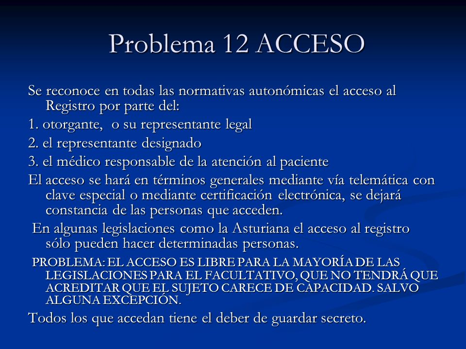 Problema 12 ACCESO Problema 12 ACCESO Se reconoce en todas las normativas autonómicas el acceso al Registro por parte del: 1. otorgante, o su represen