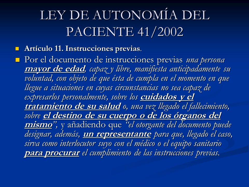 LEY DE AUTONOMÍA DEL PACIENTE 41/2002 Artículo 11. Instrucciones previas. Artículo 11. Instrucciones previas. Por el documento de instrucciones previa