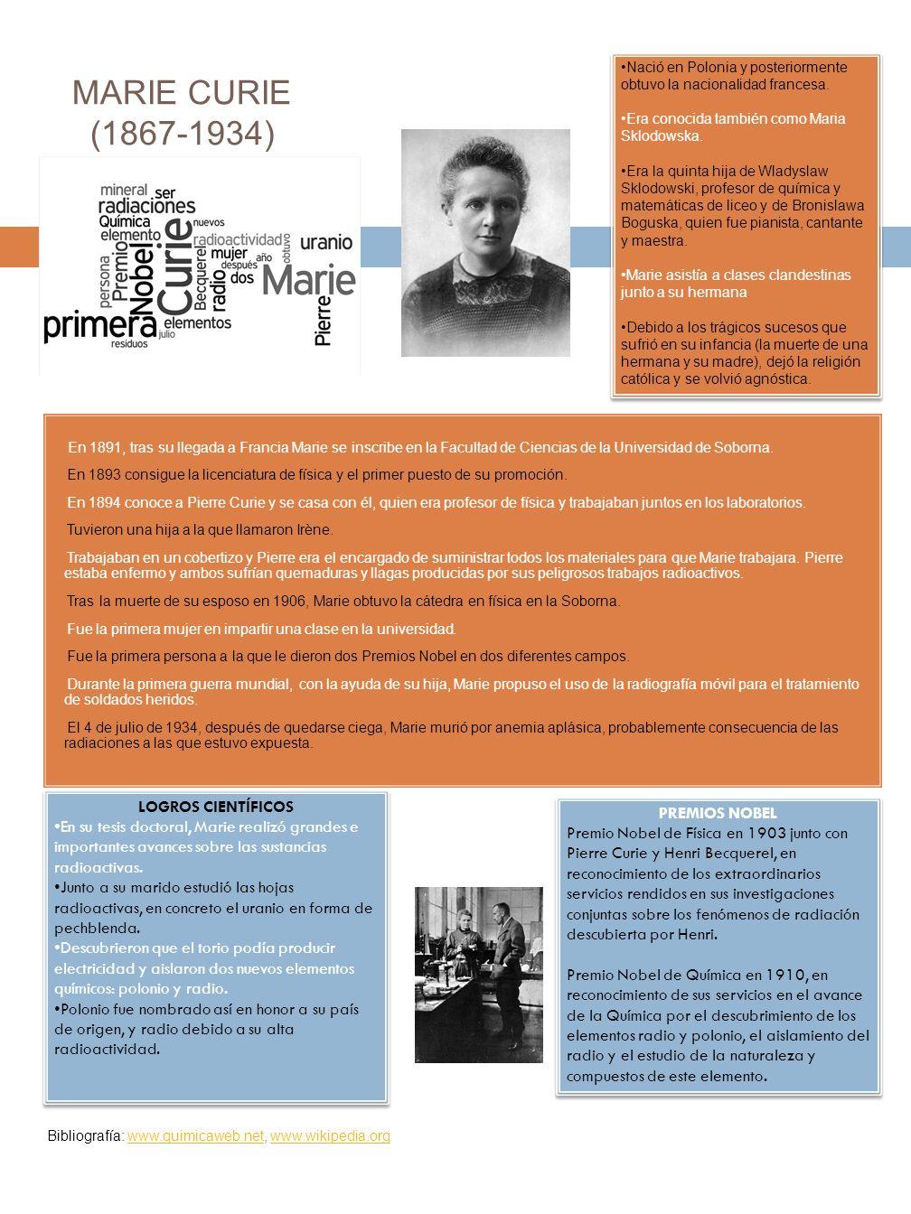 MARIE CURIE (1867-1934) En 1891, tras su llegada a Francia Marie se inscribe en la Facultad de Ciencias de la Universidad de Soborna.
