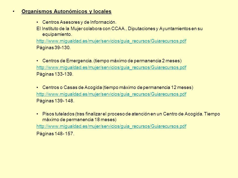 Organismos Autonómicos y locales Centros Asesores y de Información. El Instituto de la Mujer colabora con CCAA., Diputaciones y Ayuntamientos en su eq