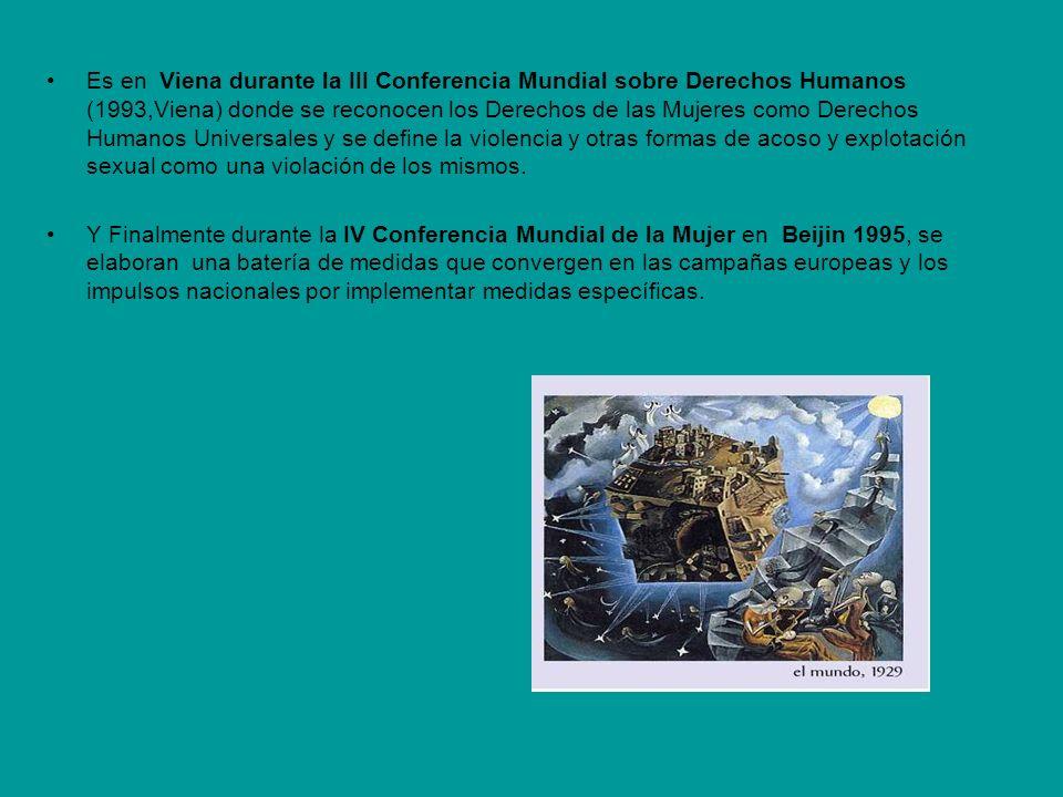 Es en Viena durante la III Conferencia Mundial sobre Derechos Humanos (1993,Viena) donde se reconocen los Derechos de las Mujeres como Derechos Humano