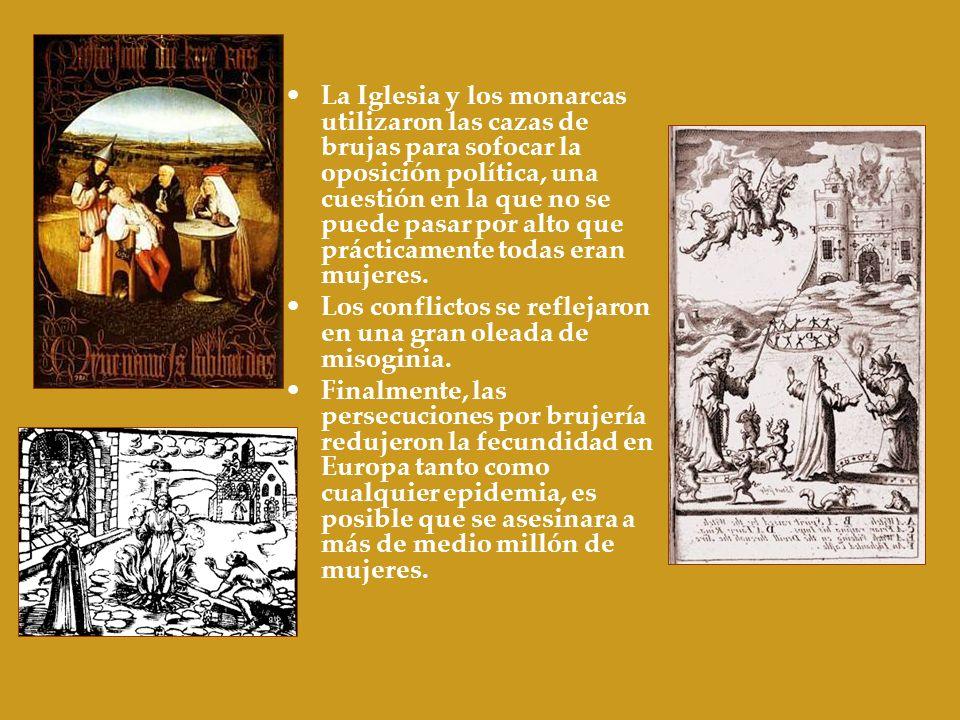 La Iglesia y los monarcas utilizaron las cazas de brujas para sofocar la oposición política, una cuestión en la que no se puede pasar por alto que prá