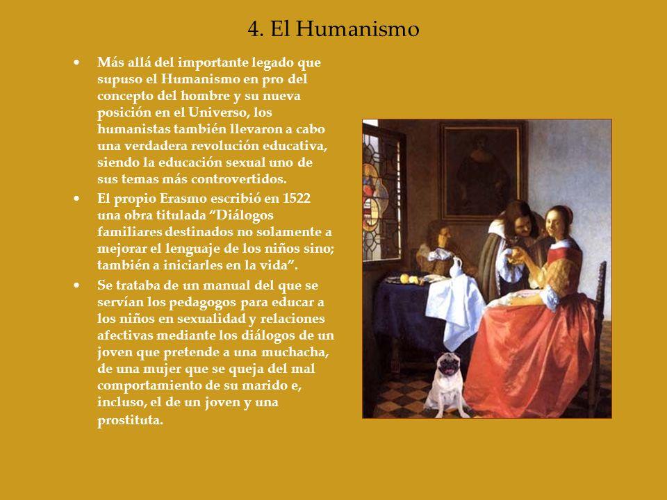 4. El Humanismo Más allá del importante legado que supuso el Humanismo en pro del concepto del hombre y su nueva posición en el Universo, los humanist