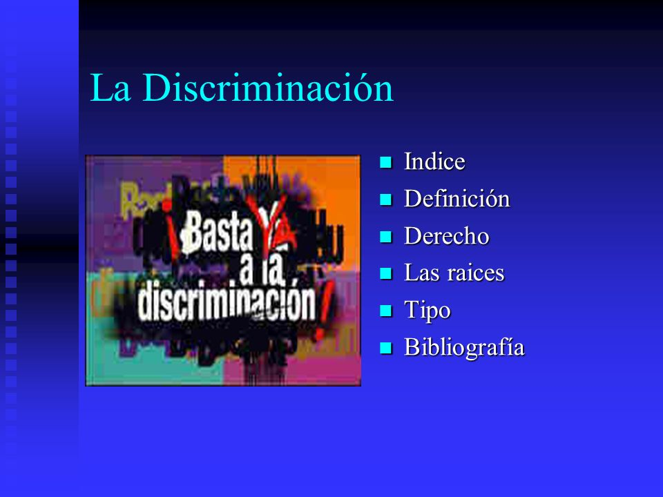 La Discriminación Indice Definición Derecho Las raices Tipo Bibliografía