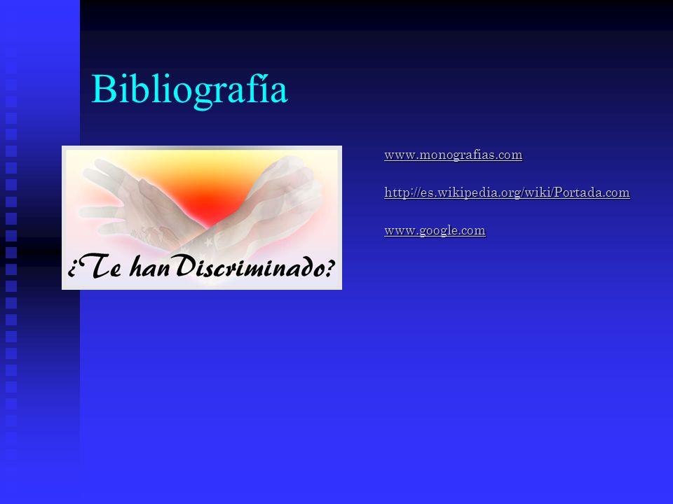 Bibliografía www.monografias.com http://es.wikipedia.org/wiki/Portada.com www.google.com