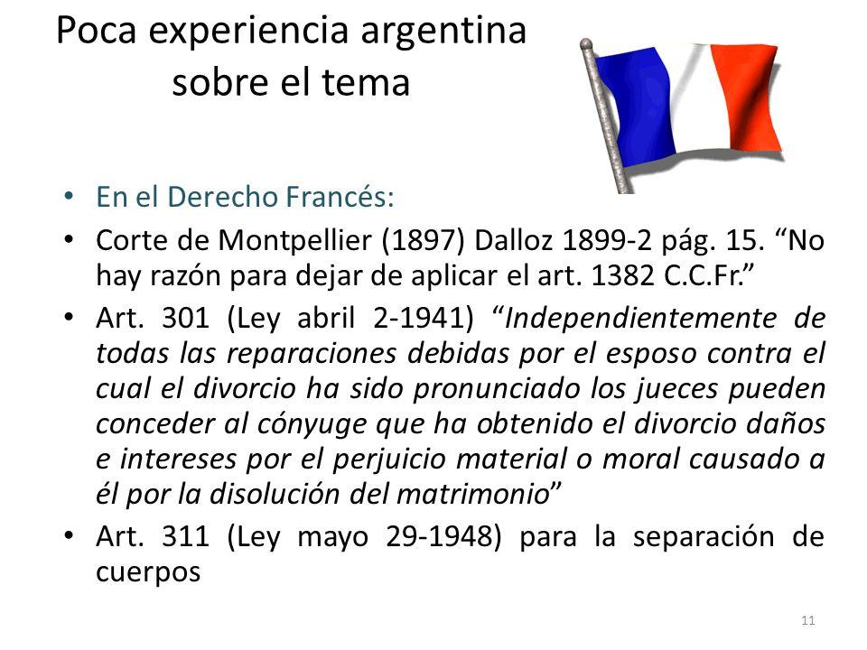 Poca experiencia argentina sobre el tema En el Derecho Francés: Corte de Montpellier (1897) Dalloz 1899-2 pág. 15. No hay razón para dejar de aplicar