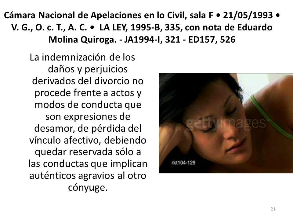 Cámara Nacional de Apelaciones en lo Civil, sala F 21/05/1993 V. G., O. c. T., A. C. LA LEY, 1995-B, 335, con nota de Eduardo Molina Quiroga. - JA1994