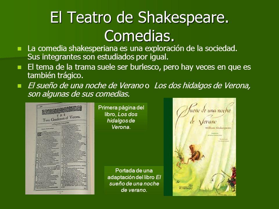 El Teatro de Shakespeare. Tragedias. Las tragedias de Shakespeare suelen describir a un protagonista que va desde el páramo de la gracia hasta la muer