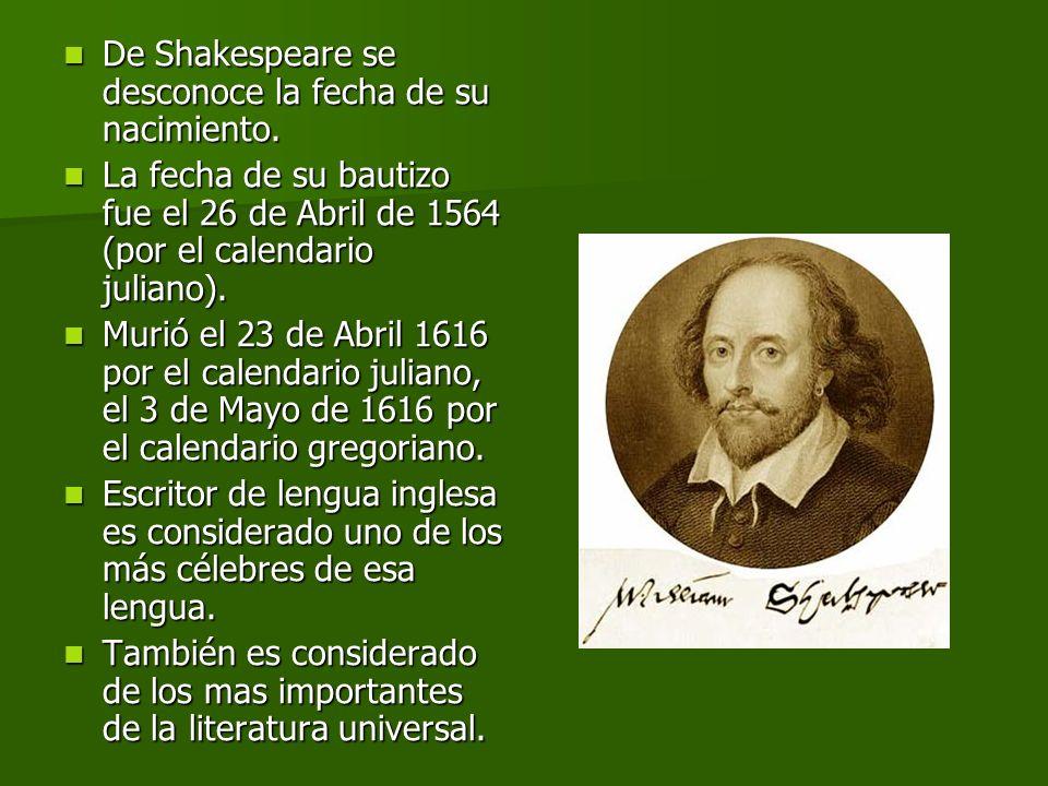 De Shakespeare se desconoce la fecha de su nacimiento.