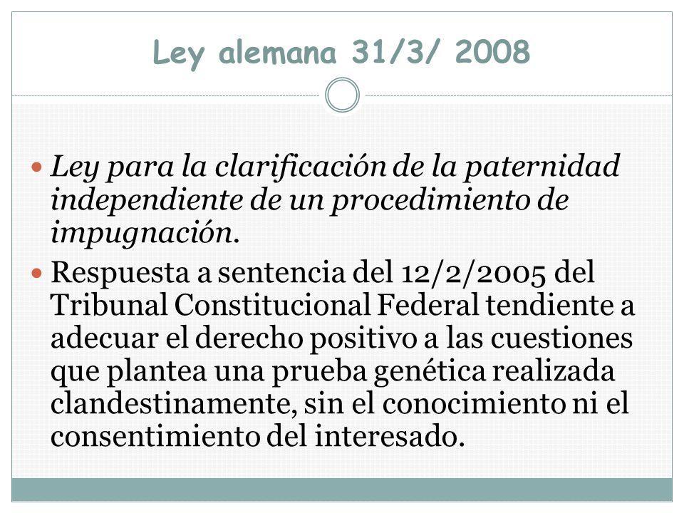 Ley alemana 31/3/ 2008 Ley para la clarificación de la paternidad independiente de un procedimiento de impugnación. Respuesta a sentencia del 12/2/200