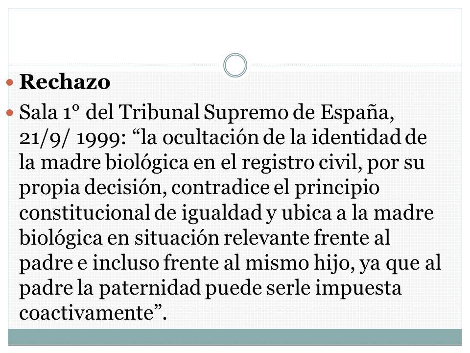 Rechazo Sala 1° del Tribunal Supremo de España, 21/9/ 1999: la ocultación de la identidad de la madre biológica en el registro civil, por su propia de