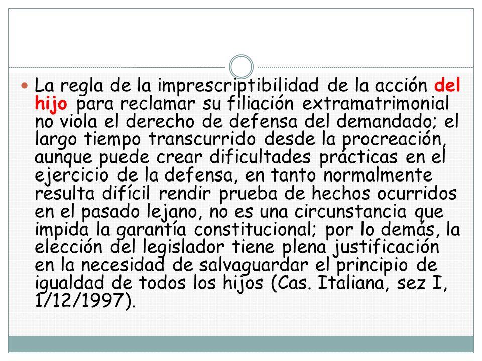 La regla de la imprescriptibilidad de la acción del hijo para reclamar su filiación extramatrimonial no viola el derecho de defensa del demandado; el