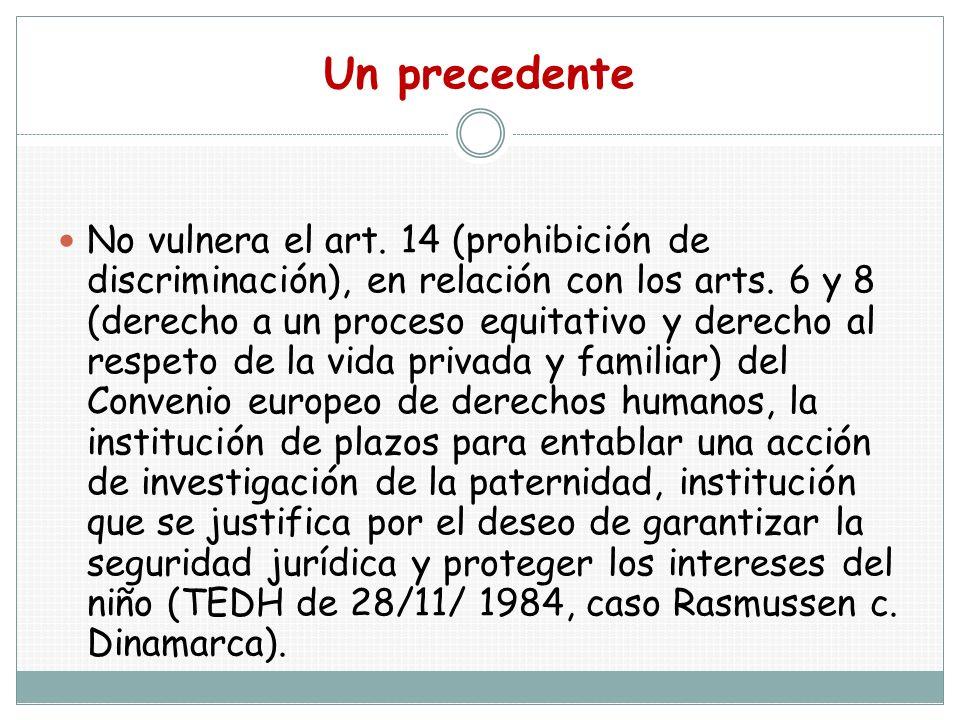 Un precedente No vulnera el art. 14 (prohibición de discriminación), en relación con los arts. 6 y 8 (derecho a un proceso equitativo y derecho al res
