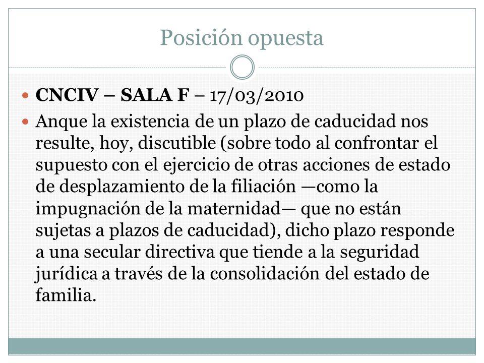 Posición opuesta CNCIV – SALA F – 17/03/2010 Anque la existencia de un plazo de caducidad nos resulte, hoy, discutible (sobre todo al confrontar el su