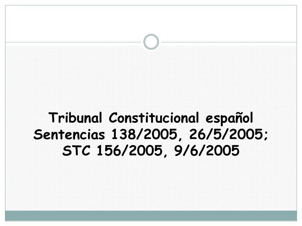 Tribunal Constitucional español Sentencias 138/2005, 26/5/2005; STC 156/2005, 9/6/2005