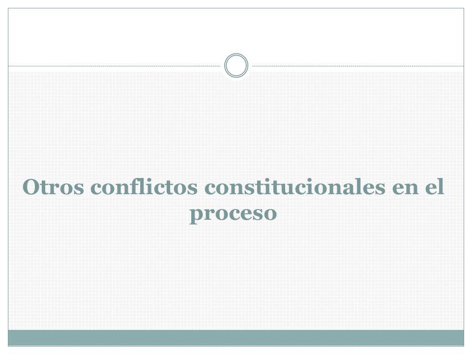 Otros conflictos constitucionales en el proceso