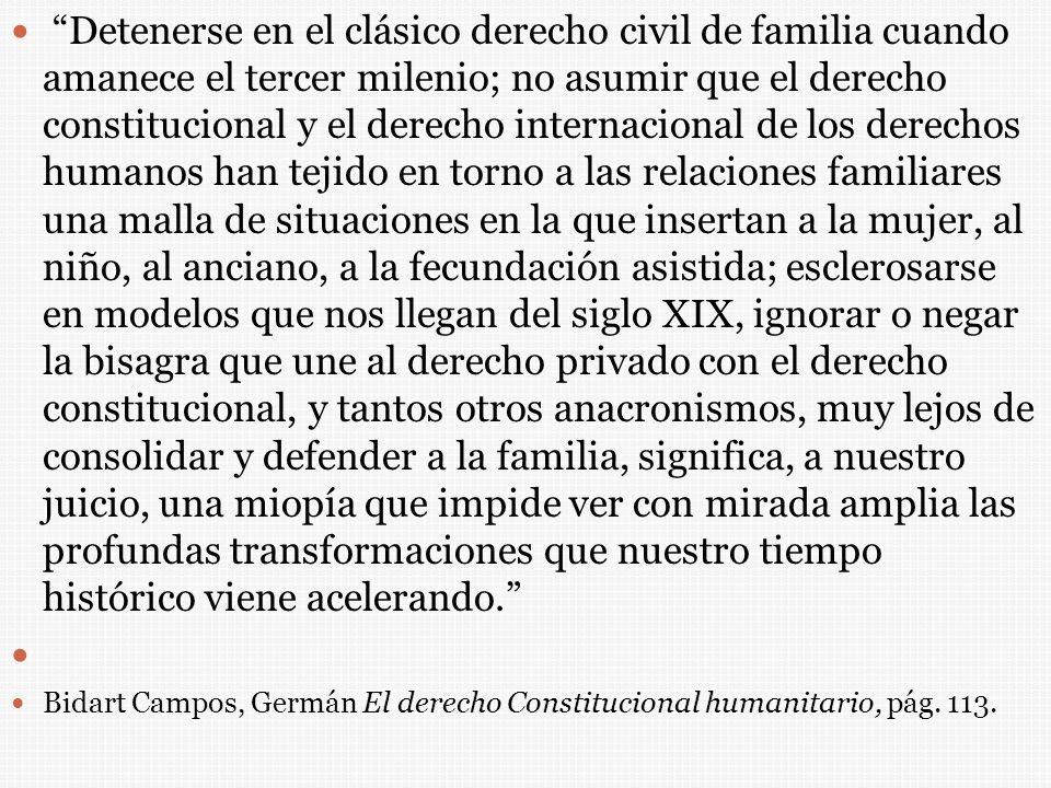 Detenerse en el clásico derecho civil de familia cuando amanece el tercer milenio; no asumir que el derecho constitucional y el derecho internacional