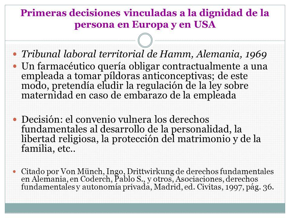 Primeras decisiones vinculadas a la dignidad de la persona en Europa y en USA Tribunal laboral territorial de Hamm, Alemania, 1969 Un farmacéutico que